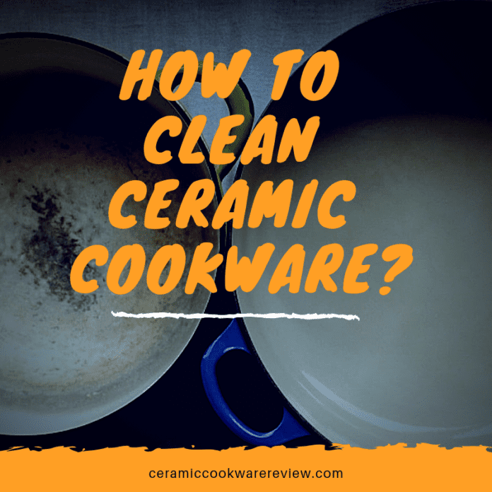 How to clean Ceramic Cookware?