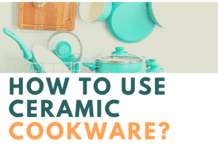 How to use ceramic cookware?